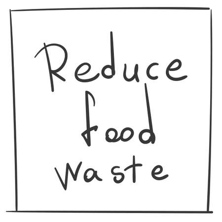 Reduce Food Waste handwritten text Vector lettering isolated ecological problem message concept on white