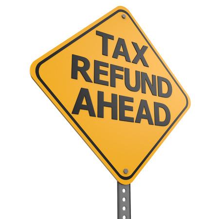 tax refund: Tax Refund Ahead 3d render on white