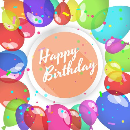 Happy birthday vector card. Colorful balloons and confetti illustration.