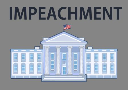 Impeach, Impeachable Offenses, American Government and Politics