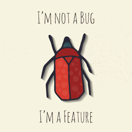 I am not a bug I am a feature beetle illustration for t-shirt or sticker
