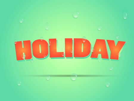 flier: Holiday sign with water drops. Flier for summer holidays with bright colors.