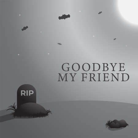 Goodbye My Friend, Rest In Peace Greeting Card Design Template. Graves And Bats In The Moonlight Vector Illstration. Monochrome, Black And White Color Theme.