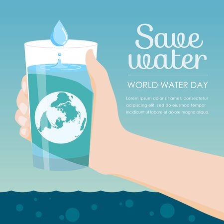 Save water in world water day - hand holding a glass of water and earth design.