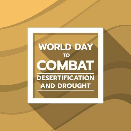 World Day to Combat Desertification and Drought banner with text in white frame on brown Desert texture