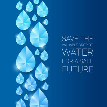 Save the valuable drop of water for a safe future text and drop water cystal on blue background