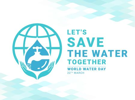 Lets save the water together world water day banner with tap water in drop water sign on world sign and hand hold care vector design