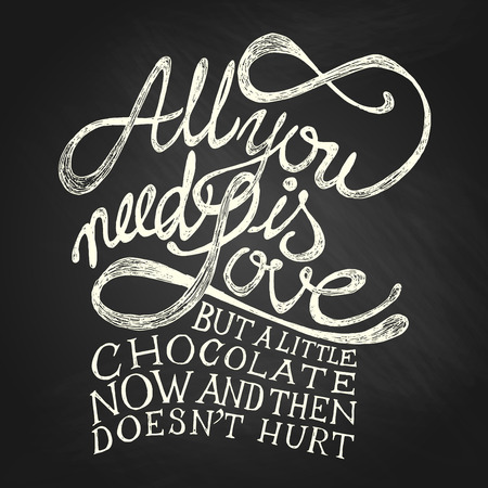 hot chocolate drink:  All You need is Love - Hand drawn quotes, white on blackboard Illustration