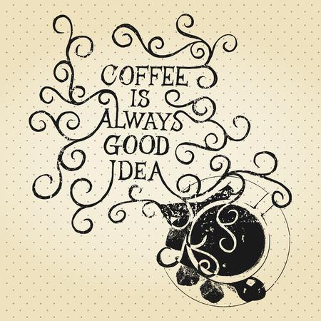 Coffee is always good idea - life phrase retro style Çizim