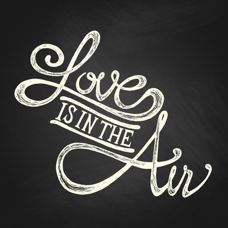 liebe: Liebe liegt in der Luft - Hand gezeichnet Zitate, weiß auf Tafel