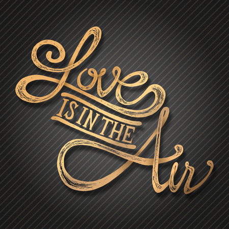 date stamp: Love is in the air - Hand drawn quotes, 3d gold on blackboard