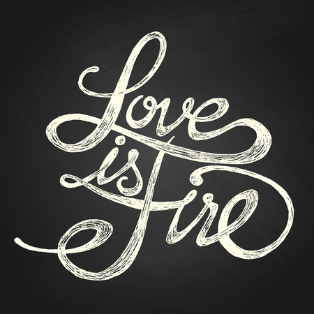 Love is fire - Hand drawn quotes, white on blackboard Vector