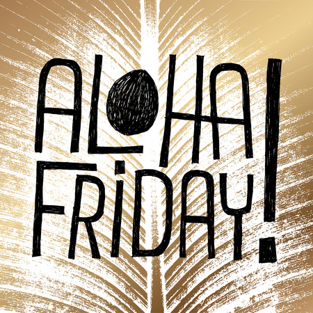 ALOHA FRIDAY - quote for end of work Vector