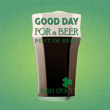 GOOD DAY FOR A BEER, Illustration of a beer Irish stout for a St  Patrick Day  Vector