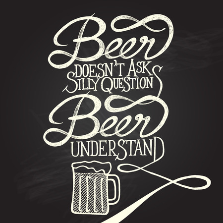 Beer doesn t ask silly questions, Beer understand