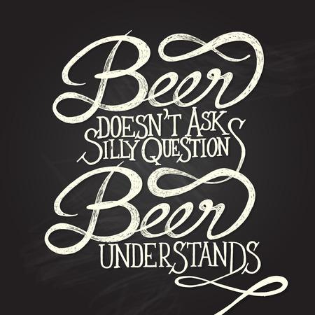 BEER UNDERSTANDS - Hand drawn quotes on blackboard