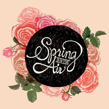 SPRING IS IN THE AIR - hand drawn roses on pastel colours background with caligraphy phrase on black circle in the center Vector