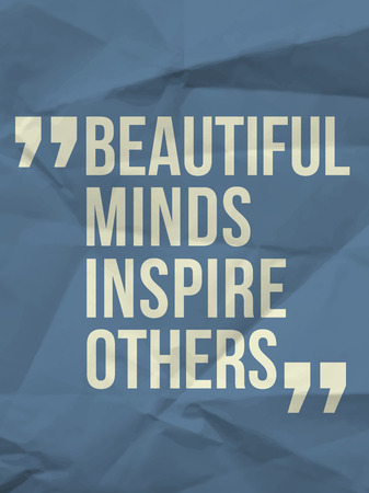 Beautiful minds inspire others  quote on colorful crumpled paper background