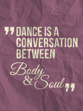 between:  Dance is a conversation between body and soul  quote on colorful crumpled paper background Illustration