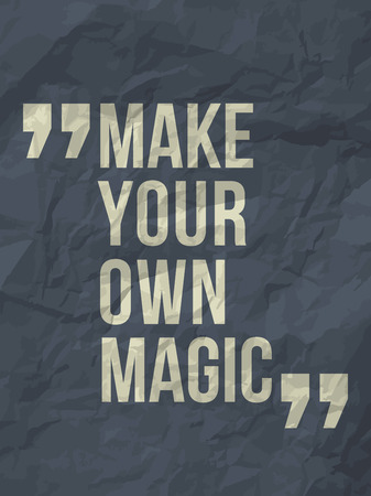 Make your own magic  quote on colorful crumpled paper background