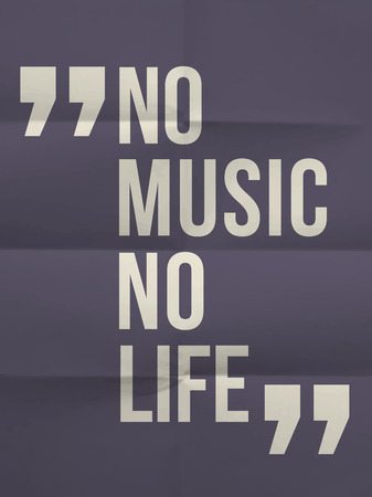 philosophy of music:  No music no life  quote on colorful folded in eight paper background Illustration