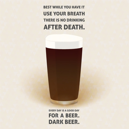 Illustration of dark beer pint glass on soft triangle backgrouns with quotes Best while you have it use your breath There is no drinking after death