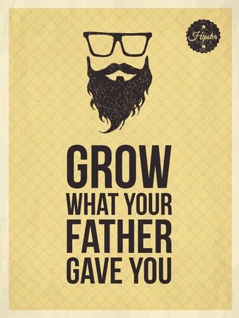 Hipster vintage quotes, Grow what your father gave you Vector