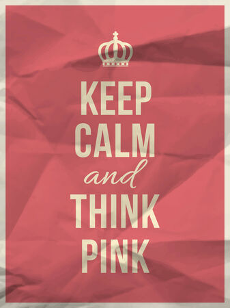 blissful: Keep calm and and think pink quote on pink crumpled paper texture with frame