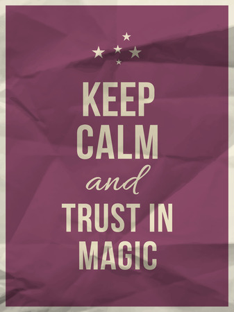 blissful: Keep calm and trust in magic quote on purple crumpled paper texture with frame