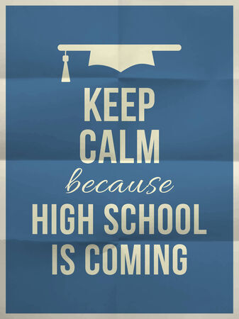 Keep calm high school is coming design typographic quote on dark blue folded paper texture with graduation hat