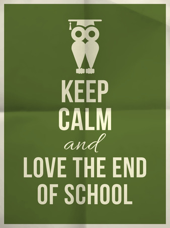 Keep calm and love the end of school design typographic quote on dark green folded paper texture with owl and frame