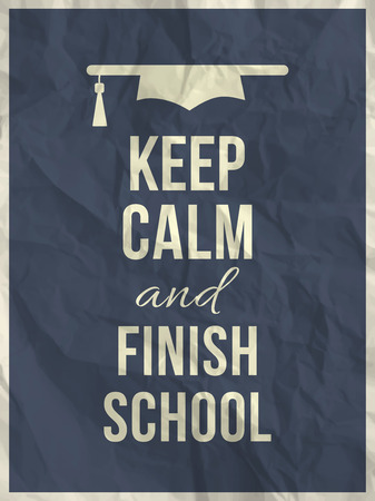 tranquillity: Keep calm and finish school design typographic quote on dark blue crumpled paper texture with frame