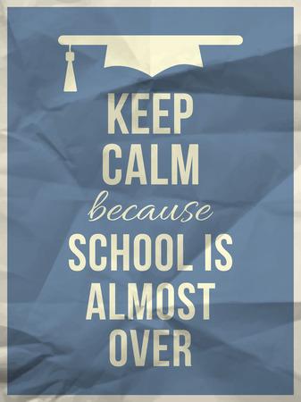 textura papel: Mantenga la calma, porque la escuela est� por terminar Cotizaciones dise�o tipogr�fico en azul claro textura de papel arrugado con el icono del sombrero de la graduaci�n