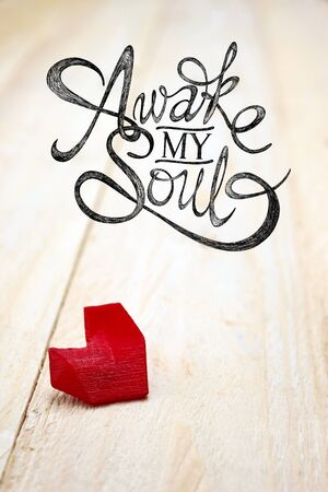 awake: Awake My Soul Valentine day illustration of lonelly heart on white wood board with hand drawn quotes.