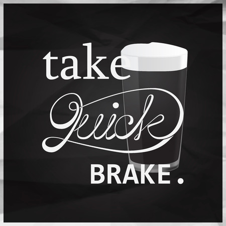pint: Take quick brake quotes with pint of beer, calligraphy on black crumpled paper background.