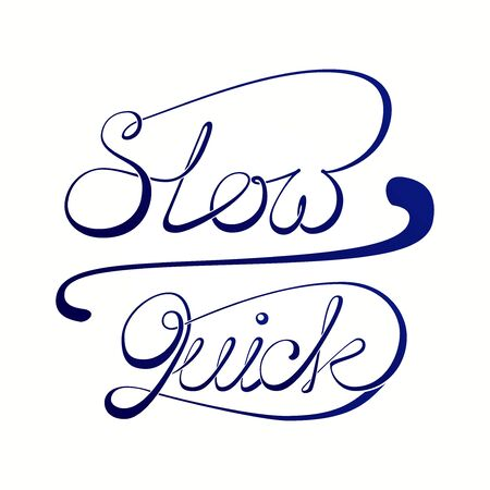 slow: Slow and quick hand drawn ink calligraphy words on white board Illustration