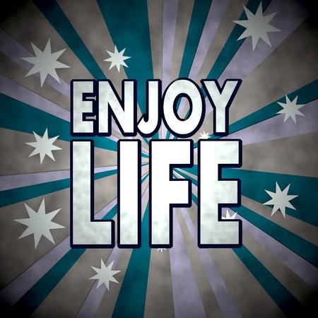 enjoy life: 3d graphic with enjoy life symbol on retro star background Stock Photo