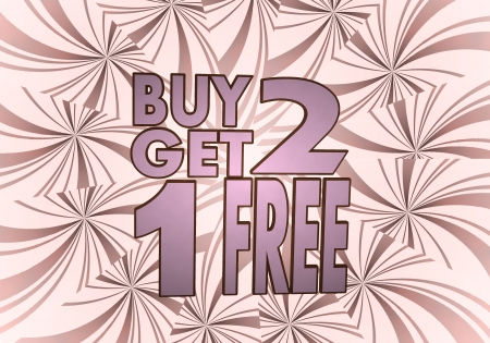 get one: Sky magenta  beautiful design 3d graphic with beautiful buy two get one free symbol  on vintage backgrond