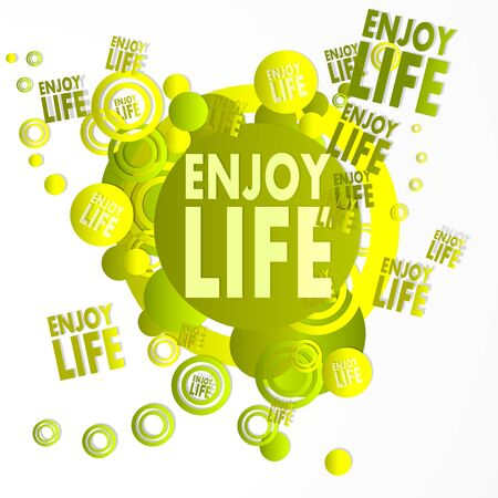 enjoy life: decorative art enjoy life symbol in front of a happy party art background with flying enjoy life icons isolated on white