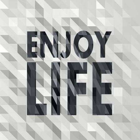 3d triangle: black white low poly enjoy life sign with 3d triangle background