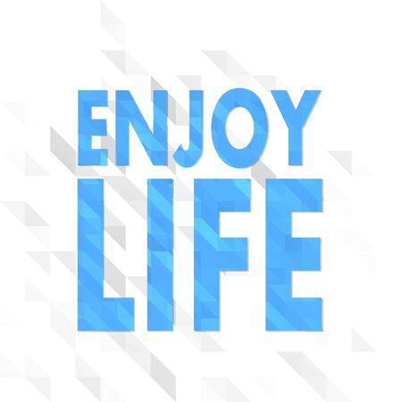 enjoy life: unusual sign low poly of enjoy life isolated on trendy white triangle background