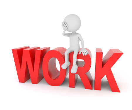 career life: 3D render illustration - White human sits on work text