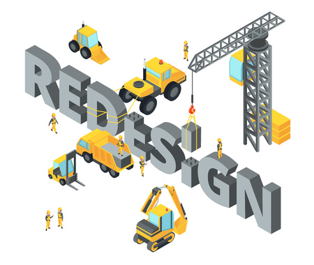 Concept illustration with big isometric letters and words. Construction stage with different technics. Bulldozer and crane process redesign Illustration