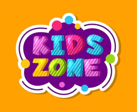 Kids zone label. Colorful children playroom sticker, baby play area decoration vector sign. Kid area, zone to baby game label illustration