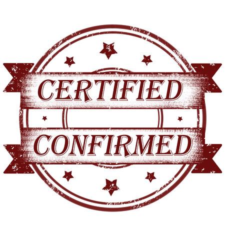 confirmed: Certified and confirmed grunge rubber stamp illustration