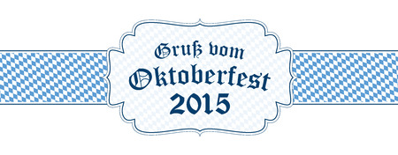 beer garden: blue and white Oktoberfest banner with text greetings from Oktoberfest 2015