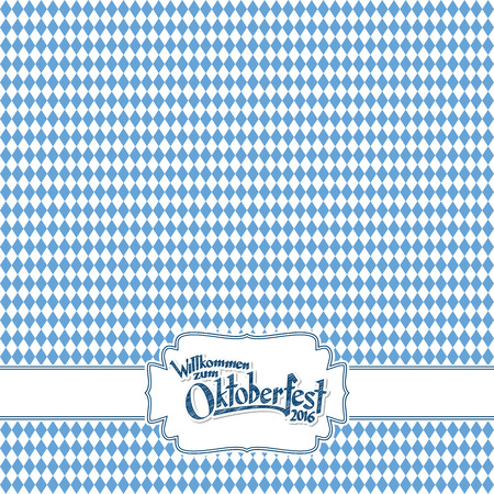 oktoberfest background: Oktoberfest background with blue-white checkered pattern, banner and text Welcome to Oktoberfest 2016 (in german)