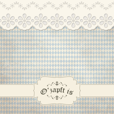 old vintage background with checkered pattern and patch with text Ozapft is (in german)
