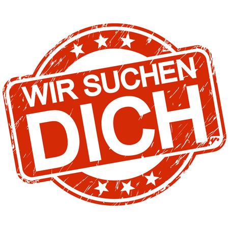 Roter runder Stempel mit Kratzern und Text Wir suchen Sie auf Deutsch. Vektorgrafik