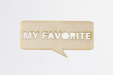 favorite colour: Wooden sign word My Favorite  on white background